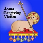 Jesus the Forgiving Victim